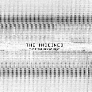 75OL-050 : The Inclined - The First Day of Many