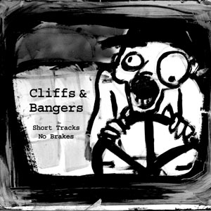 75OL-067 : Cliffs & Bangers - Short Tracks No Brakes