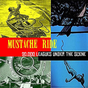 75OL-091 : Mustache Ride - 20,000 Leagues Under the Scene
