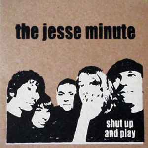 75OL-095 : The Jesse Minute - Shut Up and Play