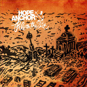 75OL-118 : Hope Anchor - Pile On The Dirt