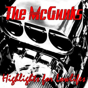 The McGunks - Highlights for Lowlifes