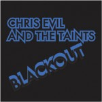 OUT NOW OCT 31 – CHRIS EVIL AND THE TAINTS – BLACKOUT