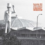 OUT NOW  JAN 27!  SUICIDE BILL & THE LIQUORS 'CRICKET WISDOM'