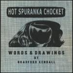Out April 8!  Bradford Kendall – Hot Spuranka Chocket book