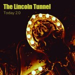 OUT SEPT 1! THE LINCOLN TUNNEL'S TODAY 2.0