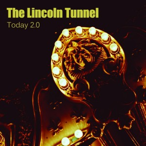 OUT SEPT 1!! THE LINCOLN TUNNEL'S 'TODAY 2.0'