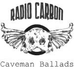 OUT SEPT 15!  RADIO CARBON 'CAVEMAN BALLADS'