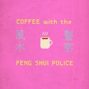 OUT NOV 2!  COFFEE WITH THE FENG SHUI POLICE!