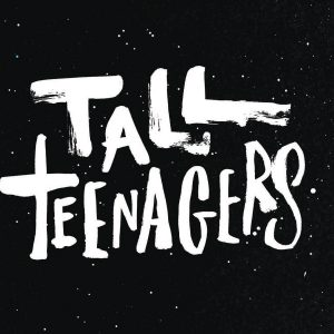 OUT MAY 6! TALL TEENAGERS SELF TITLED ALBUM