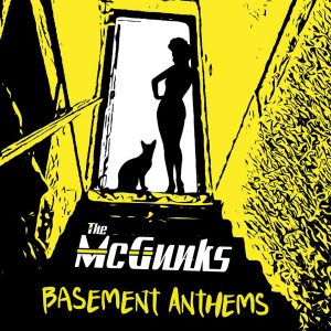 OUT OCT 22! THE MCGUNKS 'BASEMENT ANTHEMS'