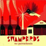 SWAMPBIRDS 'NO PARENTHESIS'