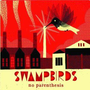 OUT NOV 19! SWAMPBIRDS 'NO PARENTHESIS'