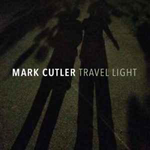 OUT NOW! MARK CUTLER'S 'TRAVEL LIGHT'!