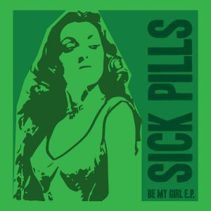 out april 2! sick pills 'be my girl' ep
