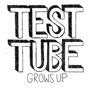 OUT MAY 6!  TEST TUBE 'GROWS UP'