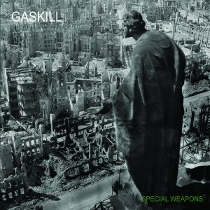 OUT JUNE 23 GASKILL'S 'SPECIAL WEAPONS' EP