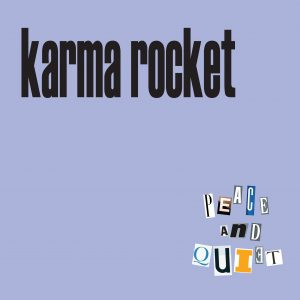 OUT JUNE 21, KARMA ROCKET'S 'PEACE AND QUIET'